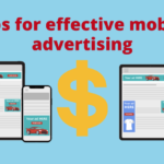 Top tips for effective mobile advertising campaign