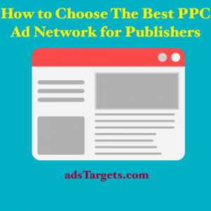 How to Choose The Best PPC Ad Network for Publishers
