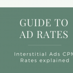 Guide to Ad Rates: Interstitial Ads CPM rates explained