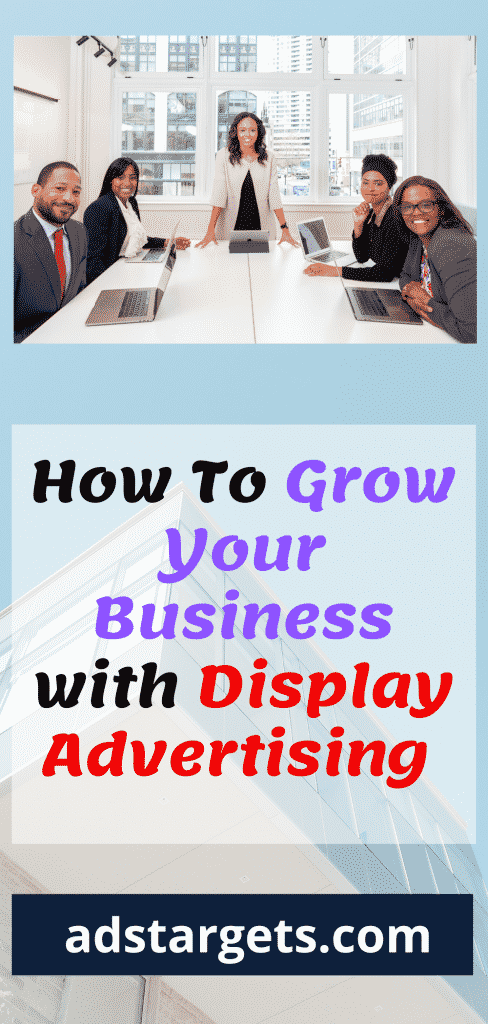 Using Display advertising to grow your business