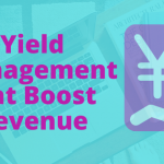 Yield Management Practices That will Increase your Revenue