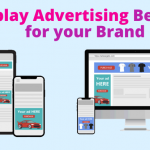 Display Advertising Benefits for your Brand