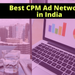 Best List Of CPM Ad Networks in India