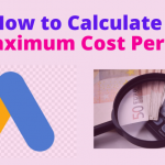 How to Calculate the Maximum Cost Per Click