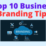 Top 10 Business branding tips you need to know