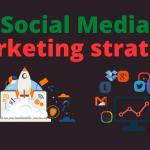 How to create an effective social media marketing strategy in 2020