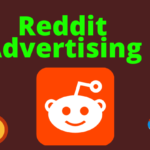 Reddit Advertising Ultimate Guide