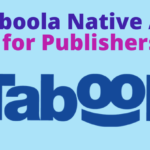 Taboola Native Ads: Perfect Guide For Publishers