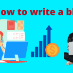 How to write a blog: Complete blog writing Guide
