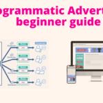 Programmatic Advertising beginner guide