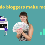 How do bloggers make money?: Top 5 ways bloggers make money blogging
