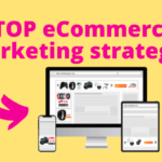 Top 12 ECommerce marketing strategies Killer Tips
