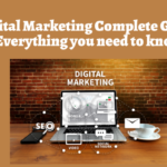 Digital Marketing Complete Guide: Everything you need to know
