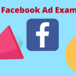 Ten 10 Facebook Ad Examples and the success story behind the Ads